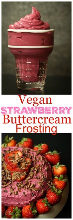 """Instead of oil, this Vegan Strawberry """"Buttercream"""" is made using an alternative ingredient to give that similar taste, texture and creamy """"buttery"""" result."""