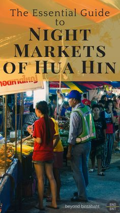The first night market in Thailand was opened in Hua Hin many years ago. Many more have opened up in the later years. Read this guide to learn all about where to shop and enjoy the magical market atmosphere in Hua Hin today. #thailand #huahin #nightmarket