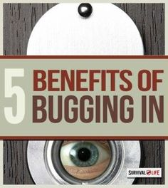 Bugging In - Why Staying Put Might Be Your Best Bet For Survival | When Bugging Out Isn't Necessary by Survival Life http://survivallife.com/2015/04/21/bugging-in-why-staying-put-might-be-your-best-bet-for-survival/