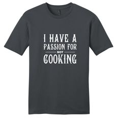 Sweetums I Have a Passion For Not Cooking Funny Unisex T-shirt