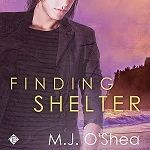 Audiobook #REVIEW: Finding Shelter @Dreamspinners by MJ O'Shea
