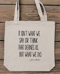 """Gift for Her:  """"It Isn't What We Say Or Think That Defines Us, But What We Do."""" Jane Austin Quote from Pride and Prejudice by Handmade and C..."""