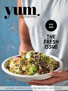"""yum. Gluten Free Magazine May 2015  The May """"Fresh"""" edition of yum. Gluten Free is jam packed with feature stories including Trainer Luke Hines and Josh Sparks of Thrive.  With an awesome 40 recipes from amazing contributors, this edition is sure to get your tastebuds going. Yummy."""