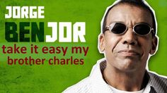 Jorge Ben - Take it easy my Brother Charles Jorge Ben, Round Sunglasses, Mens Sunglasses, Take It Easy, Samba, Nostalgia, Brother, Round Frame Sunglasses