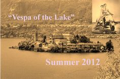 """Vespa of the Lake"" – from Lake Orta to Lake Maggiore!"