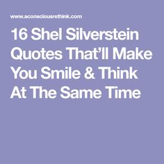 16 Shel Silverstein Quotes That'll Make You Smile & Think At The Same Time