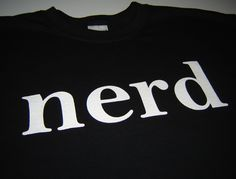 Black nerd t shirt classic geekery clothing for geeky nerdy men women kids computer geek gift for boyfriend fiance husband father by UnicornTees on Etsy https://www.etsy.com/listing/79292302/black-nerd-t-shirt-classic-geekery