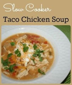 Slow cooker taco chicken soup recipe - an easy soup recipe that tastes delicious!  Trying this tonight, just with chicken I cooked last night!