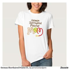 German Shorthaired Pointer Dog Breed Mom Gift T-shirt