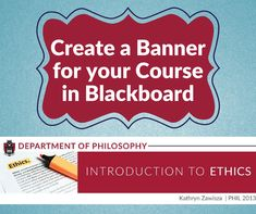 Help your class stand out with a personalized course banner!  Your students will be able to see more clearly that they're in the right class.