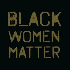 Black Women are More than just 'Black'