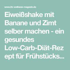 Eiweißshake mit Banane und Zimt selber machen - ein gesundes Low-Carb-Diät-Rezept für Frühstücks-Smoothies und Proteinshakes zum Abnehmen - ohne Zusatz von Zucker, kalorienarm, gesund ... #eiweiß #eiweissshake #lowcarb #smoothie #abnehmen