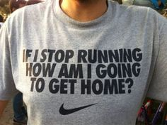 This is the reason why I run across town, Complete motivation!