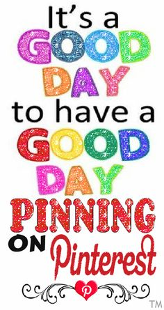 It's a good day for pinning! My Pinterest, Pinterest Memes, As You Like, My Love, Positive Self Talk, Let's Have Fun, Pin Logo, Down South, Joy And Happiness