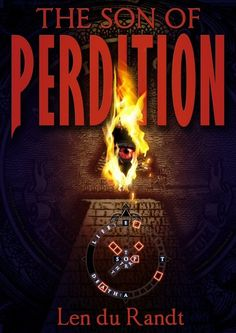 The Son of Perdition  by Len du Randt #ChristianKindle  One man will rise from the ashes of chaos to restore order to the world. He will use his supernatural gifts to lead humankind into an era of peace and safety. This man will also usher in a time of terrible sorrows; unlike the world has ever seen before--or will again. His name is Victor Samael Yoshe, the Son of Perdition....