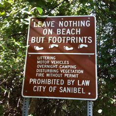 Sanibel is about an hour drive south from Bentley's- love this sign! Leave Nothing on the Beach but Footprints. Sanibel Island, Florida.