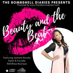 Beauty and The Beat Series: Jasmene Bowdry Beauty And The Beat, Brand Strategist, Be The Boss, Business Branding, Bombshells, Itunes, Lifestyle Blog, Beats, Stylists