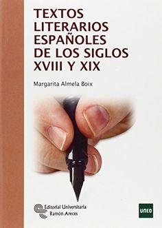 Textos literarios españoles de los siglos XVIII y XIX / Margarita Almela Boix, 2013  http://bu.univ-angers.fr/rechercher/description?notice=000818655