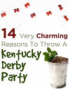 14 Very Charming Reasons To Throw A Kentucky Derby Party