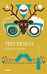 """Tres deseos"" Andreu Martín"