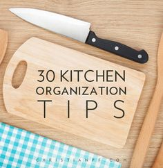 30+ Kitchen Organization Tips http://christianpf.com/kitchen-organization-tips/