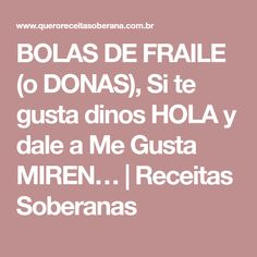 BOLAS DE FRAILE (o DONAS), Si te gusta dinos HOLA y dale a Me Gusta MIREN… | Receitas Soberanas