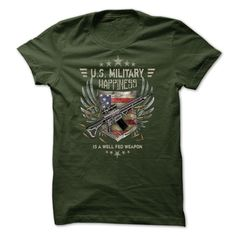 Military T-Shirt - U.s. Military Happiness Is A Well Fed Weapon T-Shirts, Hoodies, Sweaters