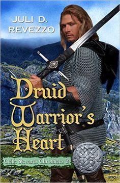 Tome Tender: Druid Warrior's Heart by Juli D. Revezzo (Celtic S...
