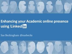 Enhancing your Academic online presence using SueBeckingham @suebecks