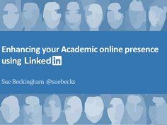Enhancing your Academic online presence using SueBeckingham @suebecks
