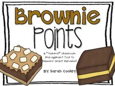 "Brownie Points: classroom management idea where whole class works together to fill a brownie pan with ""brownies"". Once they've filled up a pan, they get a party to celebrate."