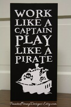 Wood sign saying: Work like a captain, play like a pirate | Vinyl home decor, children room, nautical design