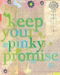 Keep Your Pinky Promise Canvas Art My little girl and I always pinky promise when we're serious about something! Must get this for her!