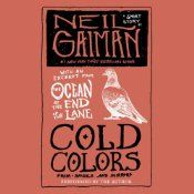Free Audio Short Story - Cold Colors, a short story by Neil Gaiman, is free from Audible, as part of the promotion of his forthcoming novel, The Ocean at the End of the Lane (Kindle/Audible).