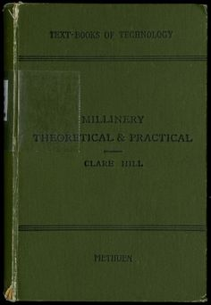 Book (free for download) on Edwardian hatmaking: Hill, Clare- Millinery: theoretical and practical  (1909) Contains information on making bows, pattern taking, velvet trimmings, wiring lace, fancy stitches and edgings etc.