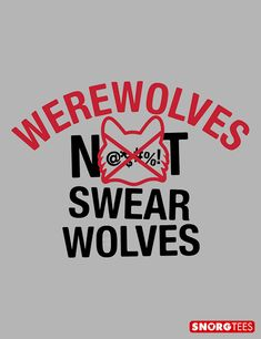 Wearwolves Not Swearwolves T-Shirt by SnorgTees. Check out our full catalog for tons of funny t-shirts. Cool Tees, Cool Shirts, Funny Shirts, New T Shirt Design, Vampires And Werewolves, Easy Arts And Crafts, She Wolf, Take My Money, Werewolf
