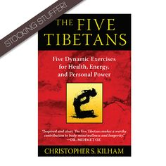 The Five Tibetans: Five Dynamic Exercises for Health, Energy and Personal Power | Bestselling book by Christopher S. Kilham @Medicine Hunter | Organic Spa Magazine's 2013 Gift Guide: Yogini