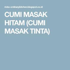 CUMI MASAK HITAM (CUMI MASAK TINTA)