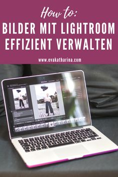 How to: Bilder mit Lightroom effizient verwalten | be fabulous