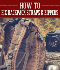Fixing Backpack Straps and Zippers while Outdoors by Survival Life at http://survivallife.com/2015/05/15/fix-backpack-straps-zip