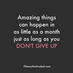 Daily Motviation 10, just keep going and you will reach your goal, I believe in you if no one else, I really do, YOU CAN DO IT!!!