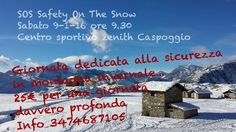 SOS Safety On The Snow  Sabato 9-1-16 centro sportivo Zenith Caspoggio Metti al sicuro il tuo inverno