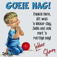 Good Night Wishes, Good Night Quotes, Lekker Dag, Afrikaanse Quotes, Goeie Nag, Christian Messages, Good Morning Gif, Qoutes, Poems