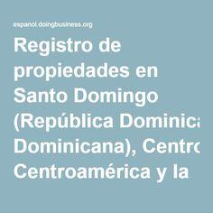 Registro de propiedades en Santo Domingo (República Dominicana), Centroamérica y la República Dominicana - Subnational Doing Business - Banco Mundial