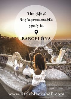 The 10 Most Instagrammable Spots In Barcelona | littleblackshell.com IG: @littleblackshell