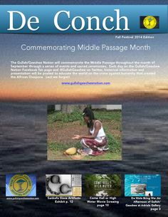 De Conch Fall Festivals 2014 Fdition  Please read online, download, and share the Fall Festival edition of De Conch. This is the international ezine of the Gullah/Geechee Nation. This edition features Middle Passage Month and a number of upcoming events focused on Gullah/Geechees. Ef bout we hunnuh wan kno den yeddi de conch da blo.
