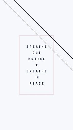 Breathe our praise, breathe in peace Bible Verses Quotes, Faith Quotes, Me Quotes, Scriptures, Cool Words, Wise Words, Christian Quotes, Gods Love, Just In Case