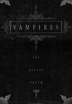 Vampires: The Occult Truth (Llewellyn Truth About Series) Just found this at the library. Can't wait to see if vampires exist! Carmilla, Dracula, Twilight, Supernatural, Vampire Pictures, Real Vampires, Identity, Gothic Aesthetic, Spiritus