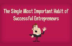 The Single Most Important Habit of Successful Entrepreneurs