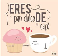 No photo description available. Mr Wonderful, Pan Dulce, Spanish Memes, Spanish Quotes, I Love Coffee, My Coffee, Love Cafe, Café Bar, Love Phrases